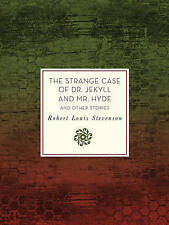 The Strange Case of Dr. Jekyll and Mr. Hyde Other Stories Robert Louis Stevenson