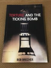Torture and the Ticking Bomb by Bob Brecher Blackwell Publishing Nearly Like New