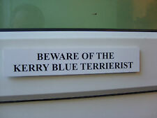 Kerry Blue TERRIERIST Door / Gate Funny Dog Sign
