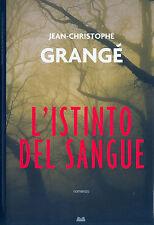 L'ISTINTO DEL SANGUE - JEAN-CHRISTOPHE GRANGE'