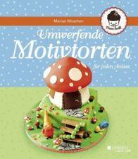 Umwerfende Motivtorten für jeden Anlass von Marian Moschen (Buch) NEU