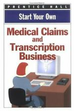 Start Your Own Medical Claims & Transcription Business, Prentice Hall