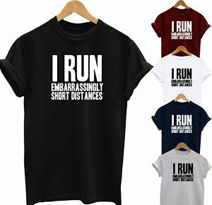 I Run Embarrassingly Short Distances  Funny slogan running  unisex T-Shirt