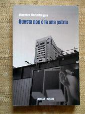 Questa non è la mia patria - Vincenzo Maria Oreggia - Galaad edizioni