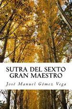 Sutra Del Sexto Gran Maestro : Sutra Del Estrado by Manuel Vega (2016,...