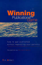 Winning the Publications Game: How to Get Published Without Neglecting Your Pat