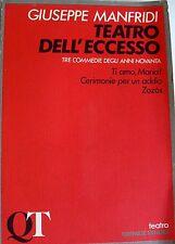 GIUSEPPE MANFRIDI TEATRO DELL'ECCESSO TRE COMMEDIE DEGLI ANNI 90 GREMESE 1990