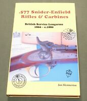 """SIGNED """".577 SNIDER-ENFIELD RIFLES & CARBINES"""" BRITISH LONGARMS REFERENCE BOOK"""