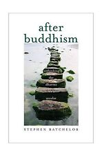 After Buddhism: Rethinking the Dharma for a Secular Age Free Shipping