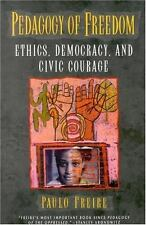 Pedagogy of Freedom: Ethics, Democracy, and Civic Courage (Critical Perspectives