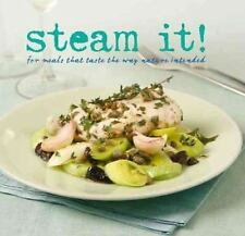 Steam It!: For Meals That Taste the Way Nature Intended (Love Food) Not Availab