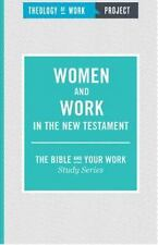 WOMEN AND WORK IN THE NEW TESTAMENT - THEOLOGY OF WORK PROJECT (COR) - NEW PAPER