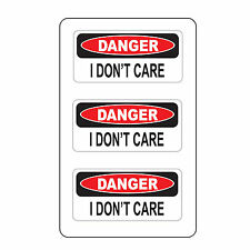 "Danger I Dont Care (3 Pack) size: 2"" x 1"" HardHat Printed Sticker"