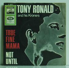 "7""  Tony Ronald and his Kroners True fine Mama / Not Until Electrola 1965 rar"