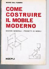 Dal Fabbro,COME COSTRUIRE IL MOBILE MODERNO,Hoepli 1966