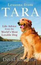 Lessons from Tara: Life Advice from the World's Most Brilliant Dog, Rosenfelt, D