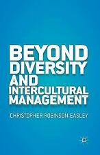 Beyond Diversity and Intercultural Management by C. Robinson-Easley (2014,...