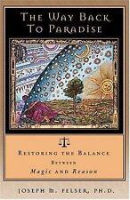The Way Back to Paradise: Restoring the Balance Between Magic and Reason