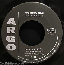 JAMES PHELPS-Wasting Time/I'm A Fool In Love-Rarer Northern Soul 45-ARGO #5509