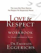 Love and   Respect Workbook: The Love She Most Desires; The Respect He Desperat