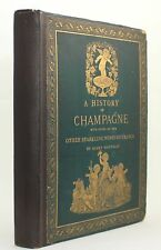 History of Champagne with Notes on Other Sparkling Wines France Henry Vizetelly