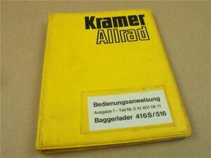 Kramer Allrad 416S 516 Baggerlader Bedienungsanleitung Betriebsanleitung 90er
