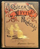A Queer Little Princess and her Friends by Frances Eaton, illustrated, 1891