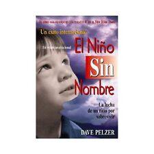 El Niño Sin Nombre : La Lucha de un Niño Sobrevivir by Dave Pelzer (2003,...