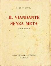 IL VIANDANTE SENZA META - GINO PIASTRA - ED. APUANIA 1932 (Autografo)