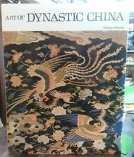Art of Dynastic China by William Watson (Trade Cloth)