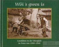 Wöi´s gwen is. Landleben in der Oberpfalz in Fotos von 1900 bis 1960