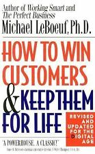 How to Win Customers and Keep Them for Life by Michael LeBoeuf (2000,...