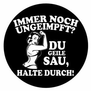 Immer noch ungeimpft-Du geile S Vinyl-Aufkleber Sticker für Auto wetterfest 10cm
