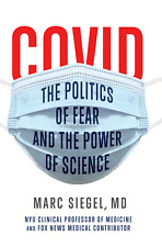 Marc Siegel MD, The Politics of Fear and the Power of Science,  NEW