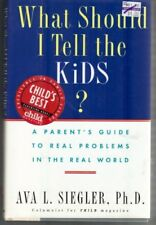 What Should I Tell the Kids?: 2A Parents Guide to Real Problems in the Real Wo