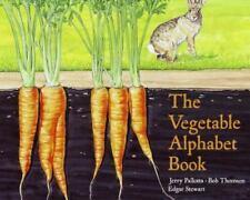 The Vegetable Alphabet Book by Jerry Pallota, Edgar Stewart, Bob Thomson and...