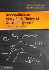 Nonequilibrium Many-Body Theory Of Quantum Systems: A Modern Introduction: By...