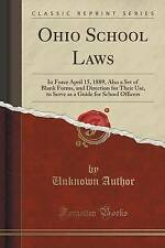 Ohio School Laws: In Force April 15, 1889, Also a Set of Blank Forms, and Direct
