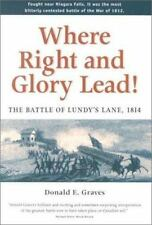 Where Right and Glory Lead! : The Battle of Lundy's Lane 1814 by Donald E. Grave