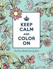 Keep Calm and Color On Stress Relief Coloring [Adult Coloring Books]