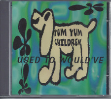 Yum Yum Children-Used To Would've Christian Rock B 52s/Violent Femmes/The Clergy
