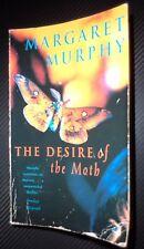 The Desire of the Moth ~ Margaret Murphy Pb 1998