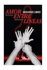 Amor Entre Lineas (SEGUNDO LIBRO) : Cuando Las Putas Son Hombres by Mar...