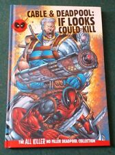 Cable and Deadpool: If Looks could Kill  - Deadpool Illustrated Collection Hardb