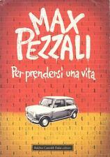 Per prendersi una vita di Max   Pezzali [9788860733375] 2008 Baldini e BastoldI
