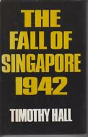 THE FALL OF SINGAPORE 1942 by TIMOTHY HALL hc/dj 1ST ED 1983