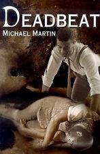 NEW Deadbeat by Michael Martin