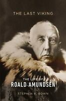 The Last Viking: The Life of Roald Amundsen (A Merloyd Lawrence Book) by Bown,