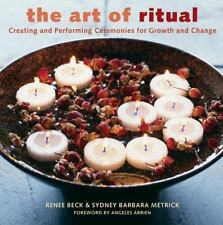 The Art of Ritual: Creating and Performing Ceremonies for Growth and C-ExLibrary