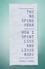 The No Spend Year: How you can spend less and live more, McGagh, Michelle, Very